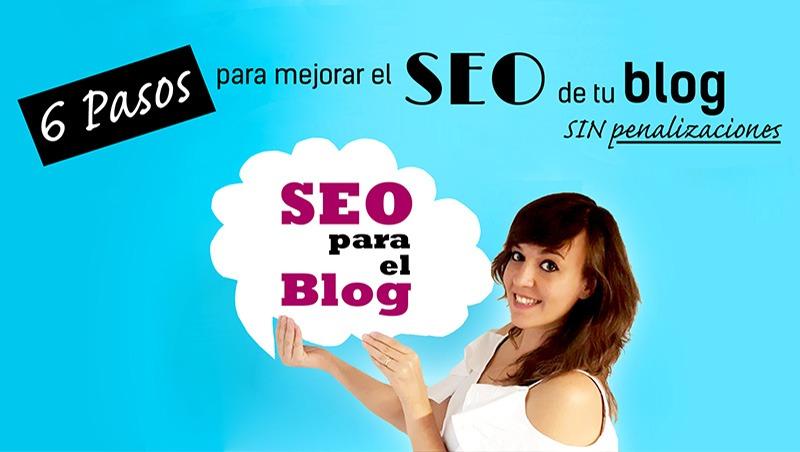 6-pasos-para-mejorar-el-seo-de-tu-blog-sin-penalizaciones