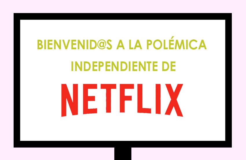Las campañas publicitarias más polémicas son de Netflix