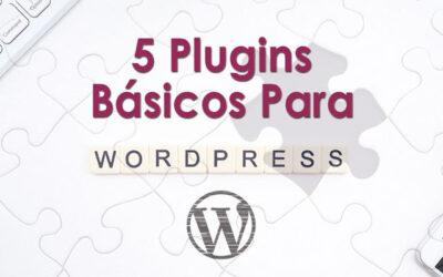 5 plugin de WordPress fáciles de usar que pueden ayudarte para crear tu web