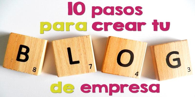 Crear tu blog de empresa ¿labor fácil?