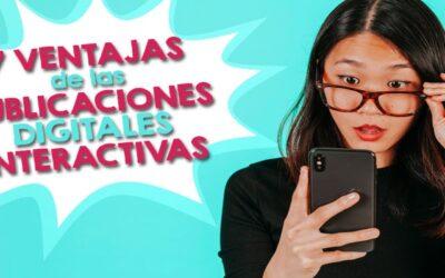 Las 7 ventajas de las publicaciones digitales interactivas