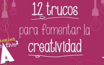 NUESTROS 12 TRUCOS PARA SER CREATIVO