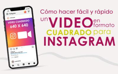 Cómo hacer un video en formato cuadrado para Instagram