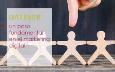 Buyer persona, un paso fundamental en el marketing digital