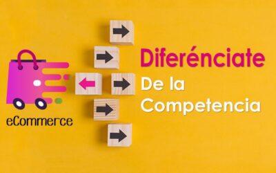 ¿Cómo diferenciar nuestro e-commerce de la competencia?